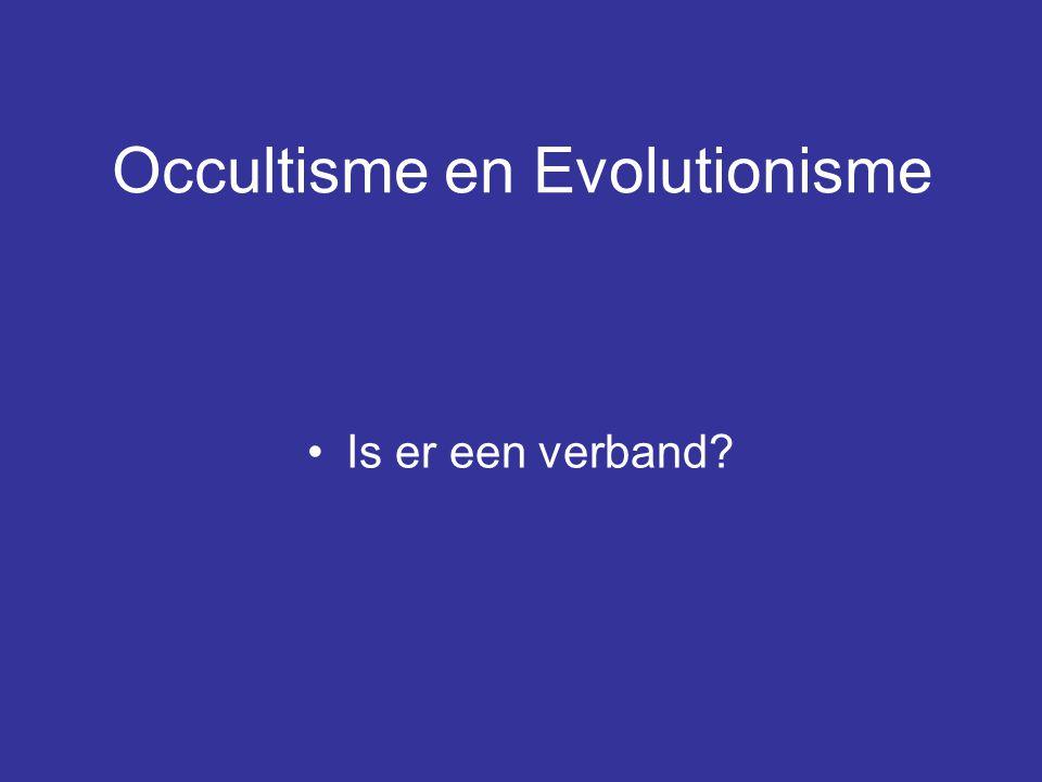 Occultisme en Evolutionisme Is er een verband?