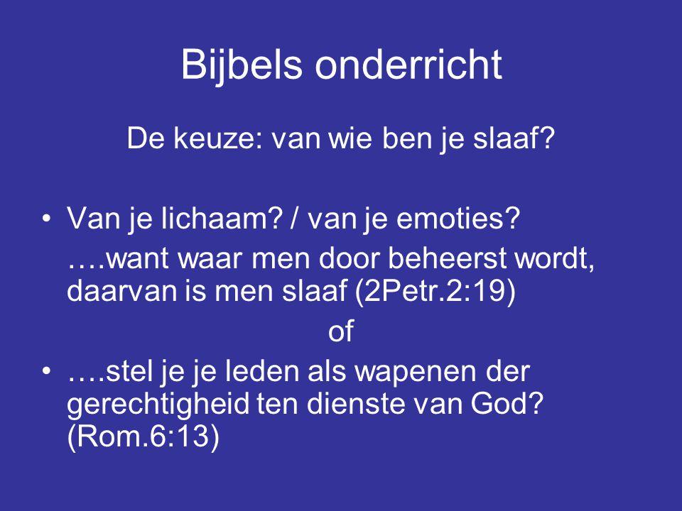 Bijbels onderricht De keuze: van wie ben je slaaf.