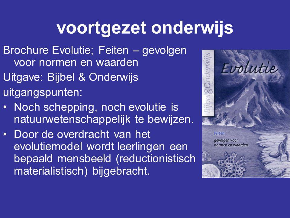 voortgezet onderwijs Brochure Evolutie; Feiten – gevolgen voor normen en waarden Uitgave: Bijbel & Onderwijs uitgangspunten: Noch schepping, noch evolutie is natuurwetenschappelijk te bewijzen.