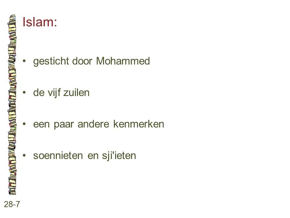 Islam: 28-7 gesticht door Mohammed de vijf zuilen een paar andere kenmerken soennieten en sji'ieten