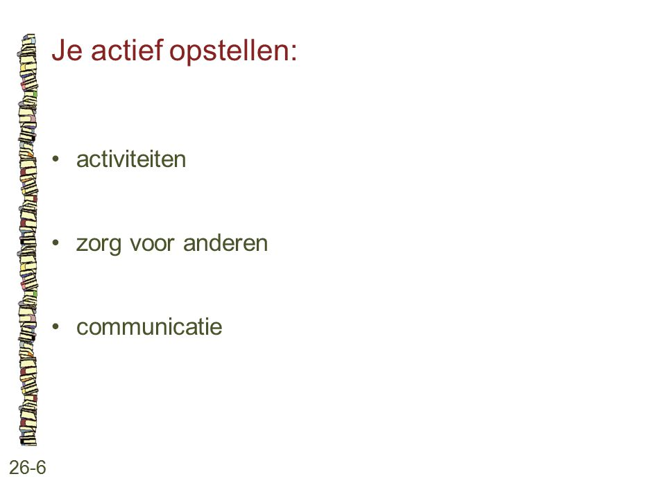 Je actief opstellen: 26-6 activiteiten zorg voor anderen communicatie