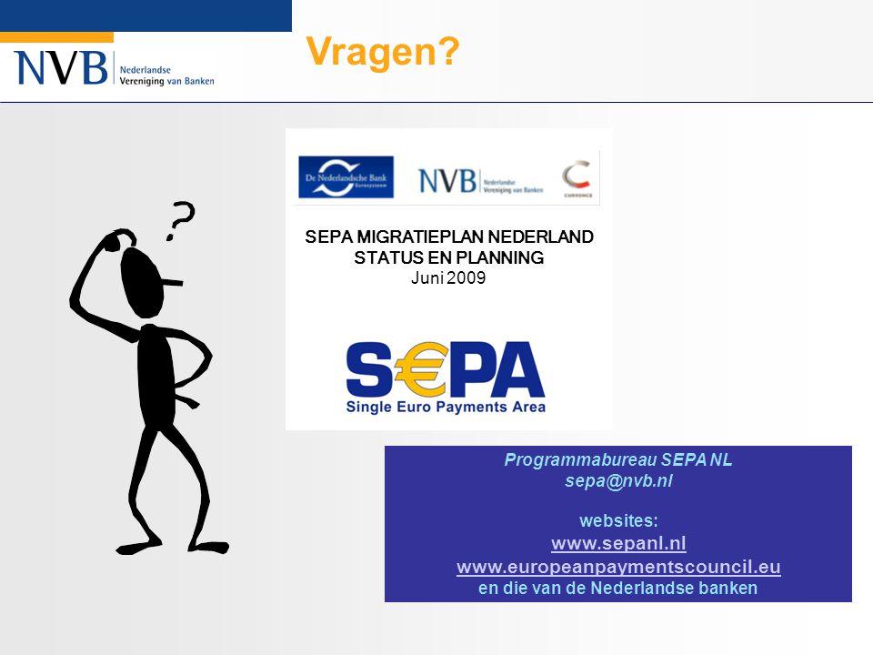 Programmabureau SEPA NL sepa@nvb.nl websites: www.sepanl.nl www.europeanpaymentscouncil.eu en die van de Nederlandse banken Vragen.