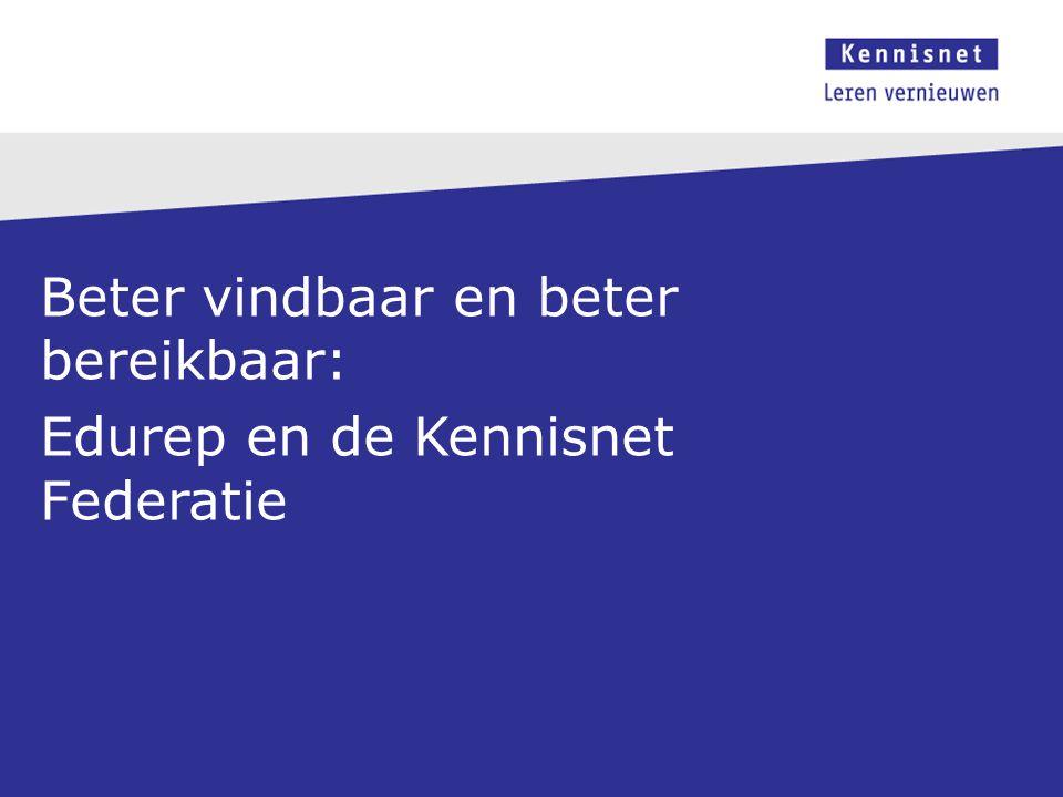 Beter vindbaar en beter bereikbaar: Edurep en de Kennisnet Federatie