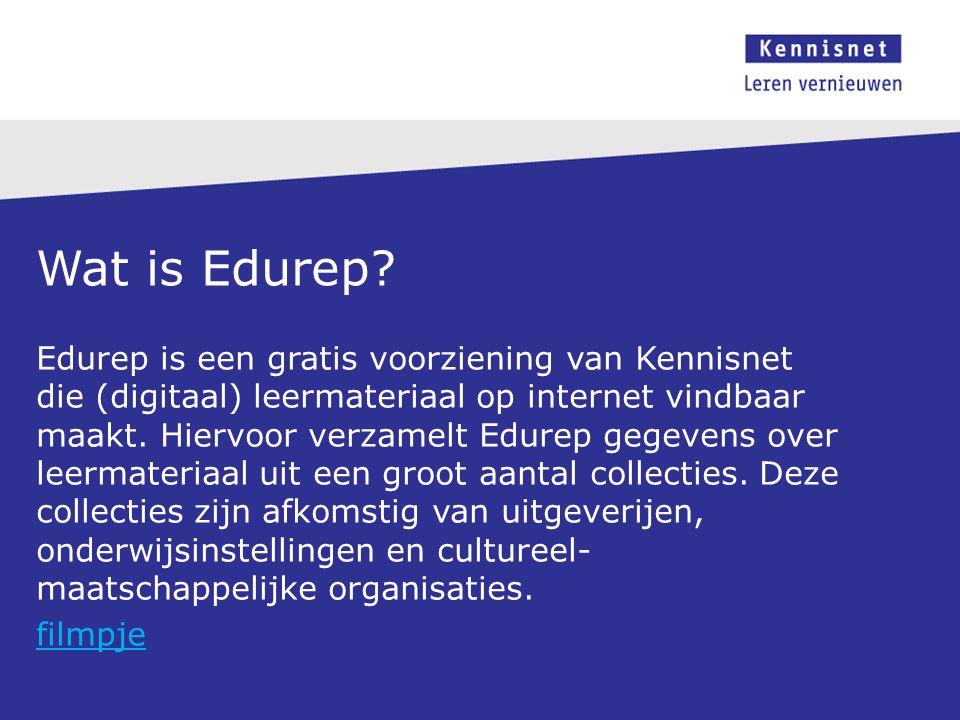 Wat is Edurep? Edurep is een gratis voorziening van Kennisnet die (digitaal) leermateriaal op internet vindbaar maakt. Hiervoor verzamelt Edurep gegev