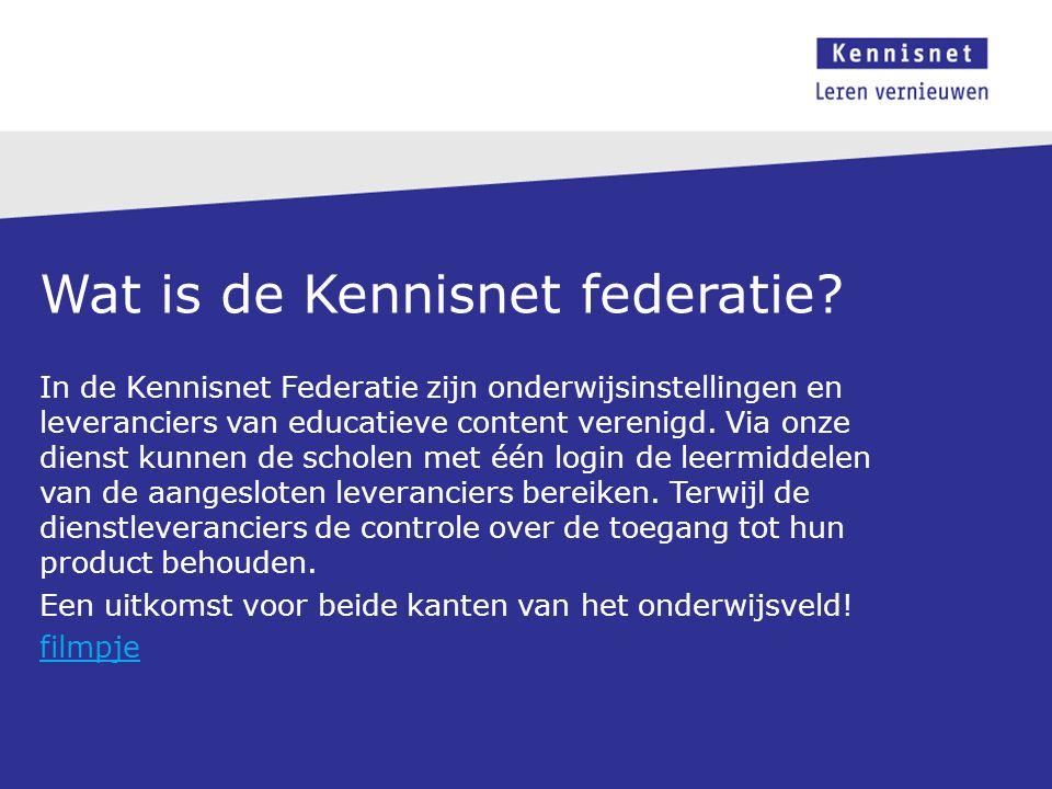 Wat is de Kennisnet federatie? In de Kennisnet Federatie zijn onderwijsinstellingen en leveranciers van educatieve content verenigd. Via onze dienst k