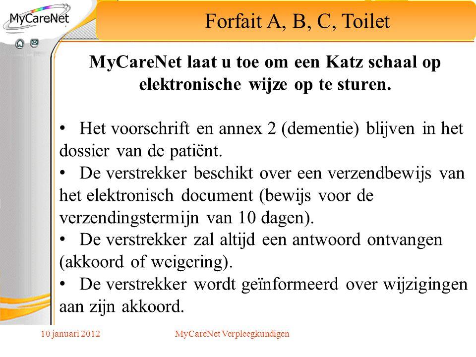 10 januari 2012 Forfait A, B, C, Toilet MyCareNet laat u toe om een Katz schaal op elektronische wijze op te sturen. Het voorschrift en annex 2 (demen