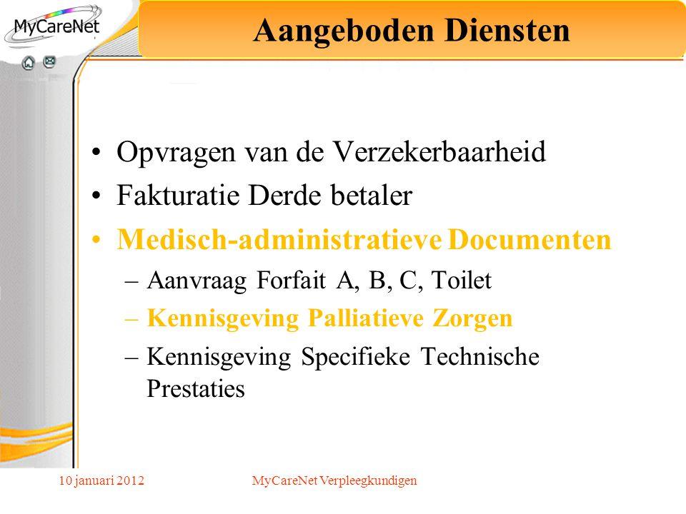 10 januari 2012 Opvragen van de Verzekerbaarheid Fakturatie Derde betaler Medisch-administratieve Documenten –Aanvraag Forfait A, B, C, Toilet –Kennis