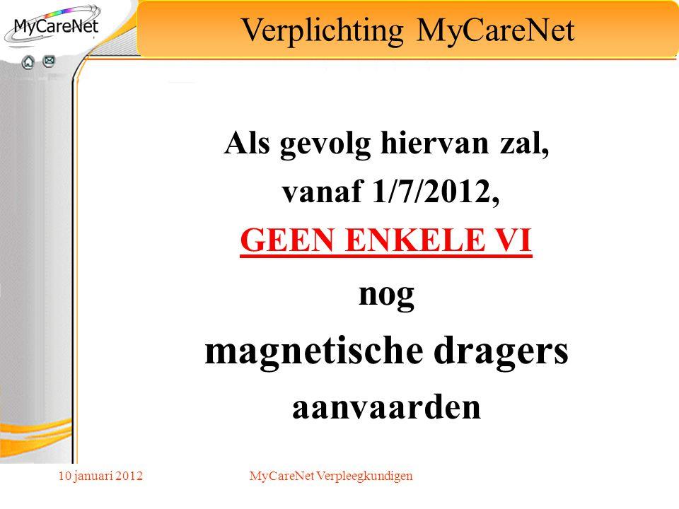 10 januari 2012 Als gevolg hiervan zal, vanaf 1/7/2012, GEEN ENKELE VI nog magnetische dragers aanvaarden Dus geen Dvd's, Cd's, diskettes, etc. Verpli