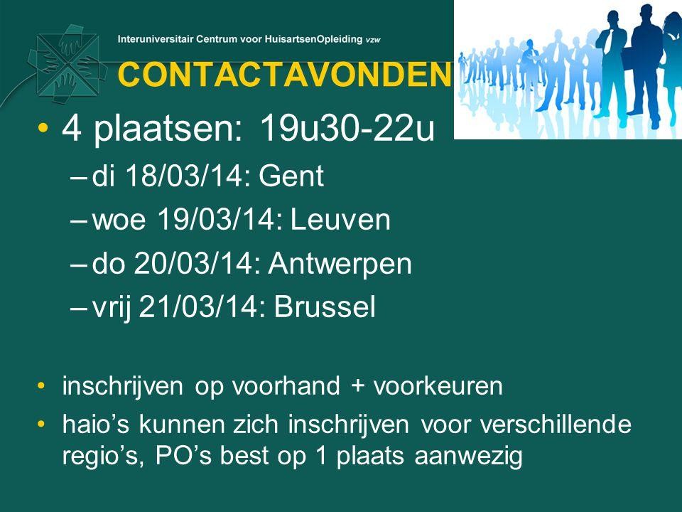 CONTACTAVONDEN 4 plaatsen: 19u30-22u –di 18/03/14: Gent –woe 19/03/14: Leuven –do 20/03/14: Antwerpen –vrij 21/03/14: Brussel inschrijven op voorhand