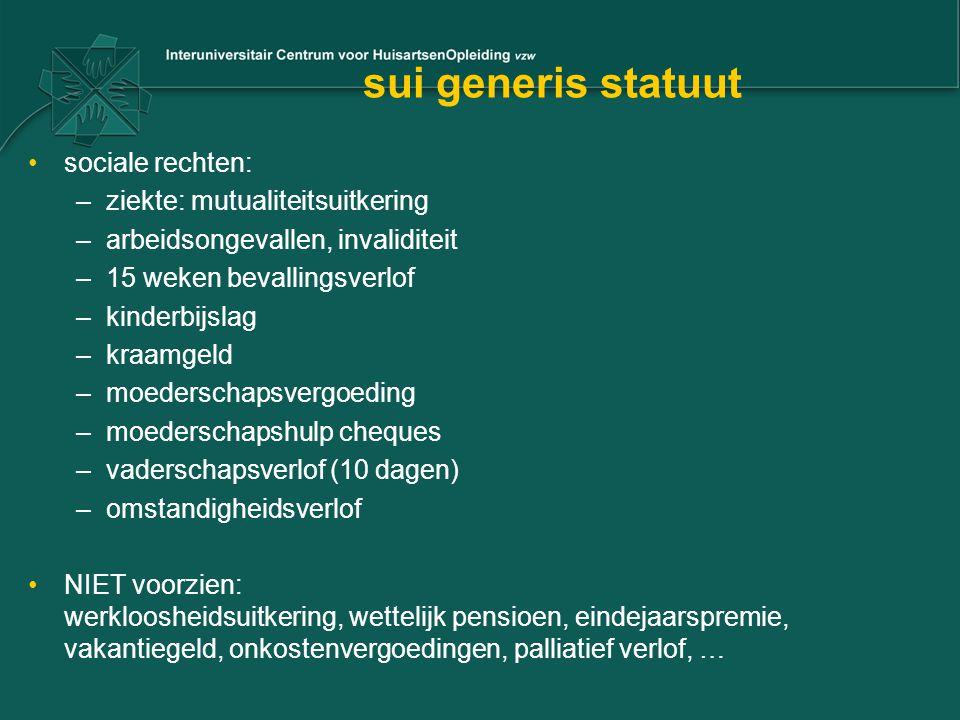 sui generis statuut sociale rechten: –ziekte: mutualiteitsuitkering –arbeidsongevallen, invaliditeit –15 weken bevallingsverlof –kinderbijslag –kraamg