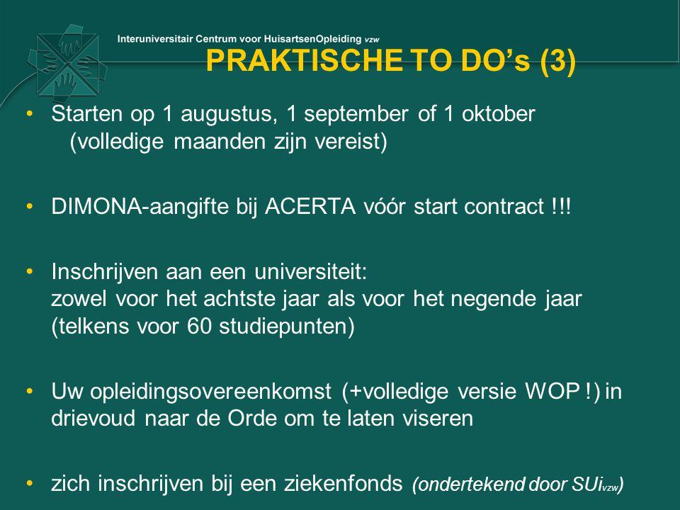PRAKTISCHE TO DO's (3) Starten op 1 augustus, 1 september of 1 oktober (volledige maanden zijn vereist) DIMONA-aangifte bij ACERTA vóór start contract