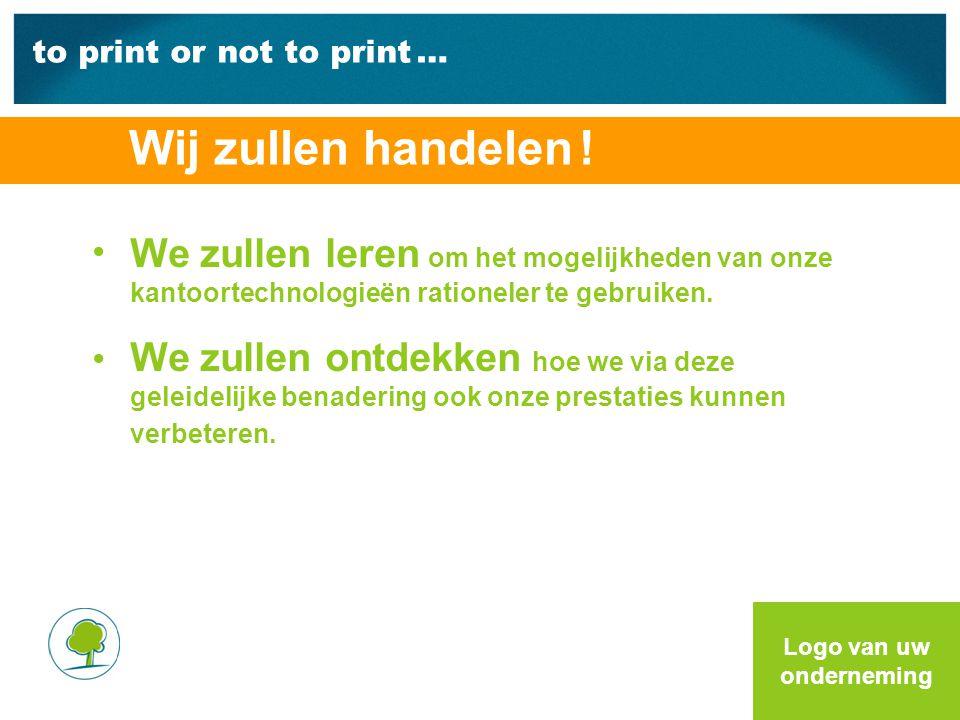 to print or not to print … We zullen leren om het mogelijkheden van onze kantoortechnologieën rationeler te gebruiken.