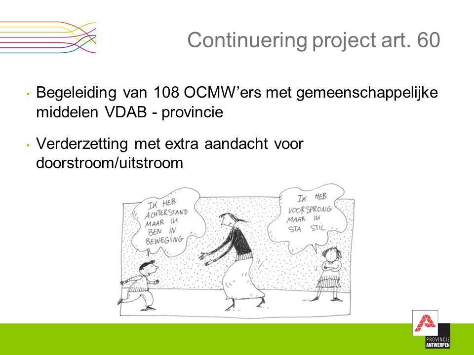 Continuering project art. 60 Begeleiding van 108 OCMW'ers met gemeenschappelijke middelen VDAB - provincie Verderzetting met extra aandacht voor doors