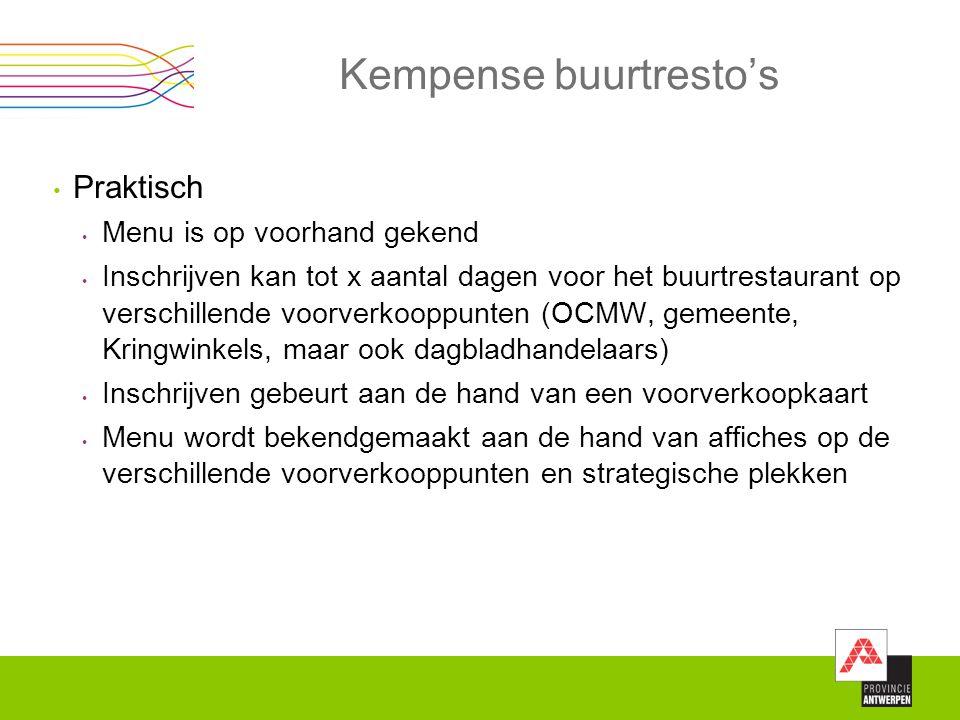 Kempense buurtresto's Praktisch Menu is op voorhand gekend Inschrijven kan tot x aantal dagen voor het buurtrestaurant op verschillende voorverkooppun