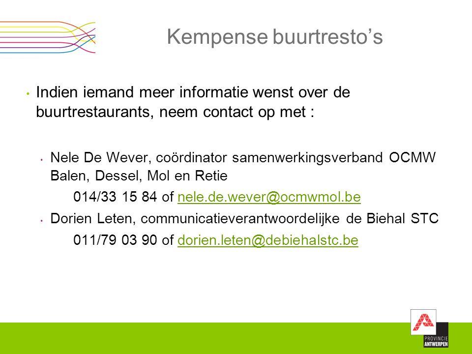 Kempense buurtresto's Indien iemand meer informatie wenst over de buurtrestaurants, neem contact op met : Nele De Wever, coördinator samenwerkingsverb