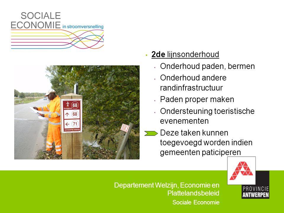 Departement Welzijn, Economie en Plattelandsbeleid Sociale Economie 2de lijnsonderhoud Onderhoud paden, bermen Onderhoud andere randinfrastructuur Pad