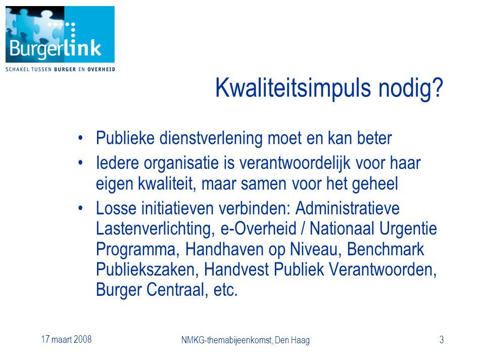 17 maart 2008 NMKG-themabijeenkomst, Den Haag3 Kwaliteitsimpuls nodig.