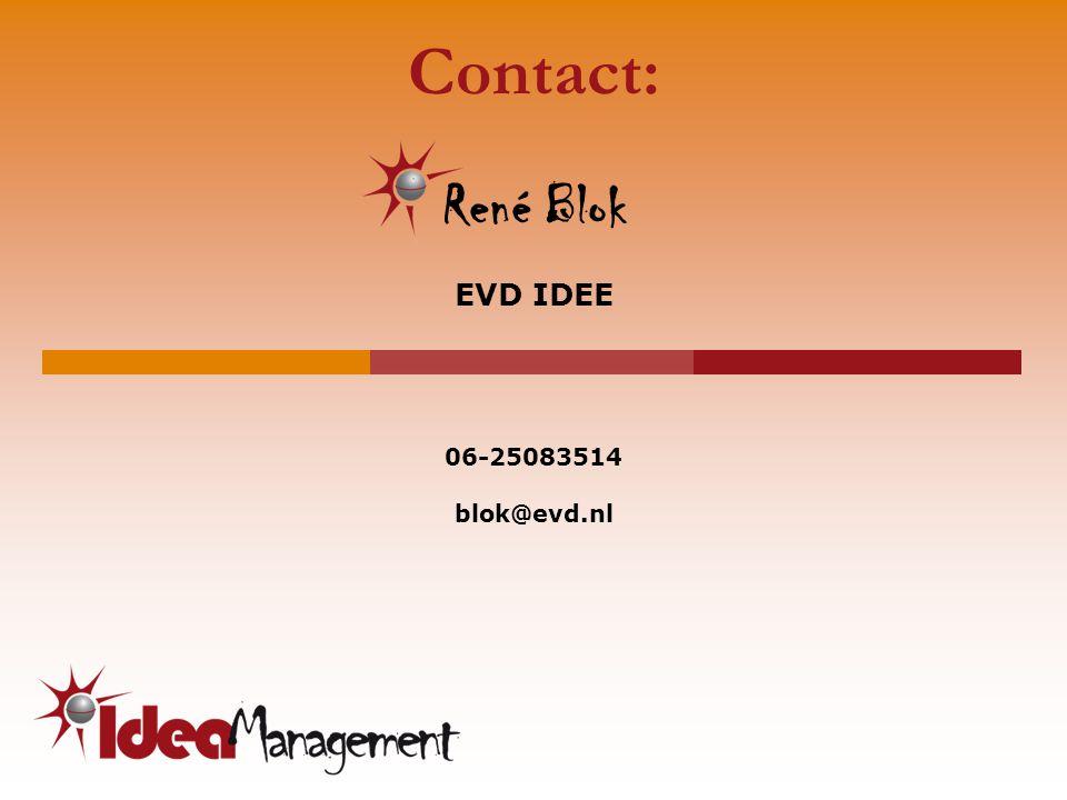 Contact: René Blok EVD IDEE 06-25083514 blok@evd.nl