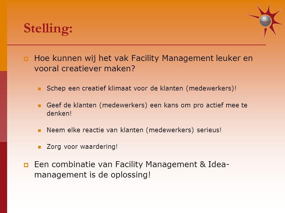 Stelling:  Hoe kunnen wij het vak Facility Management leuker en vooral creatiever maken.