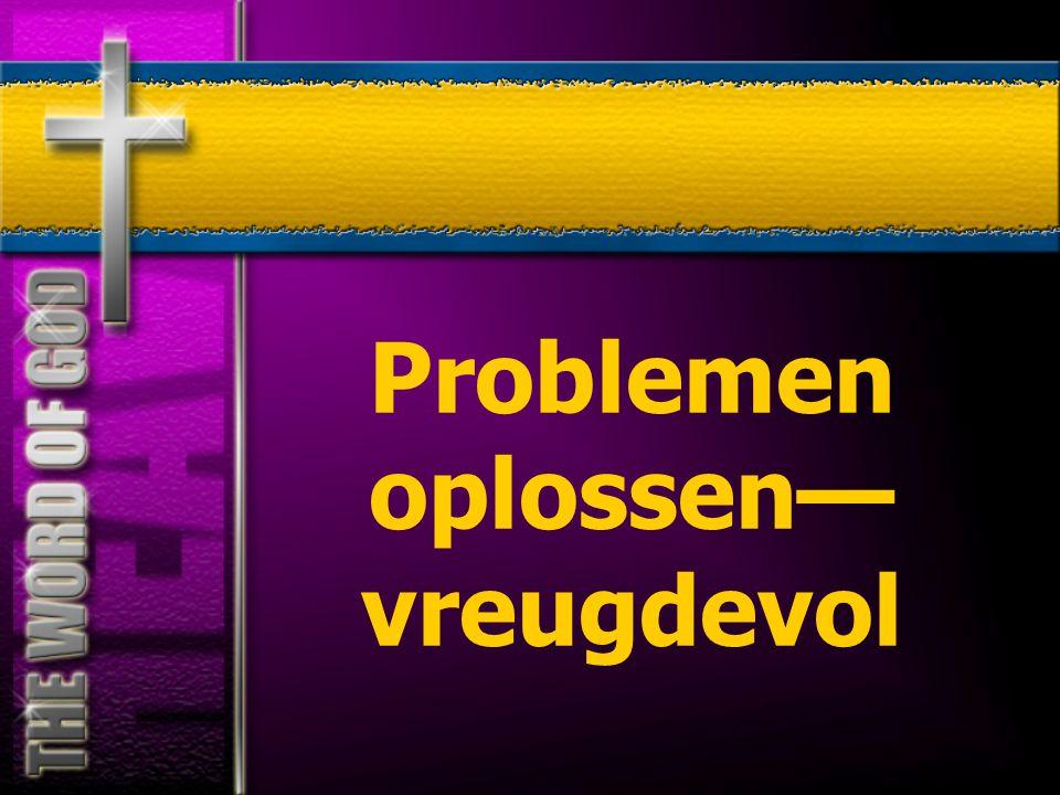 Problemen oplossen — vreugdevol