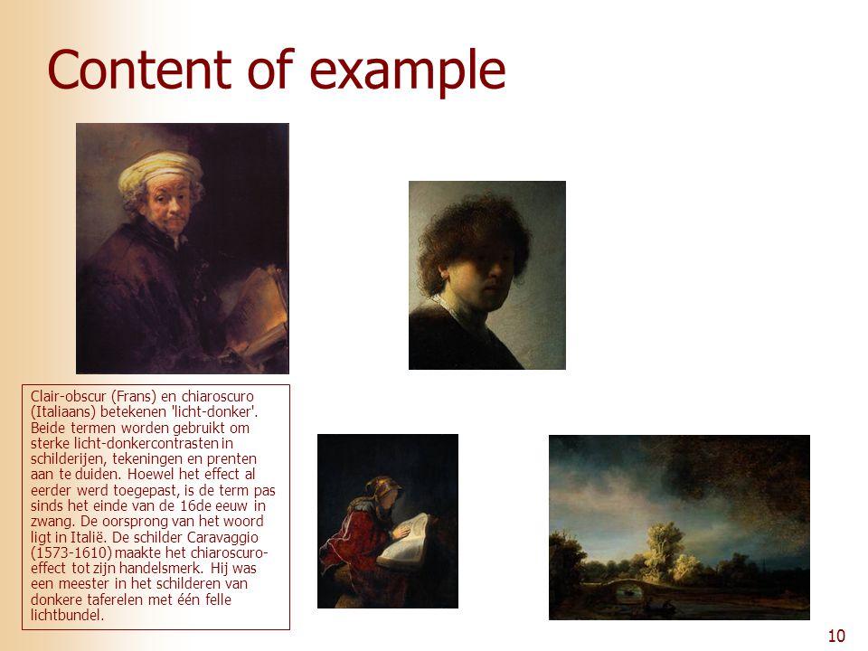 10 Content of example Clair-obscur (Frans) en chiaroscuro (Italiaans) betekenen licht-donker .