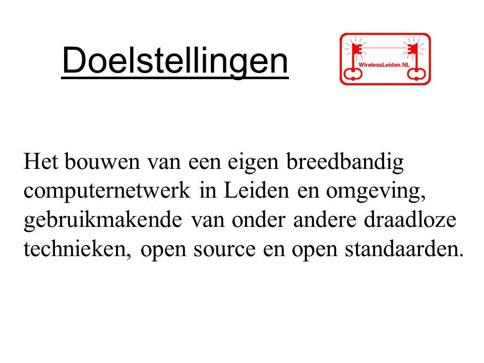 Doelstellingen Het bouwen van een eigen breedbandig computernetwerk in Leiden en omgeving, gebruikmakende van onder andere draadloze technieken, open source en open standaarden.