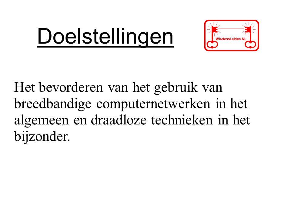 Doelstellingen Het bevorderen van het gebruik van breedbandige computernetwerken in het algemeen en draadloze technieken in het bijzonder.