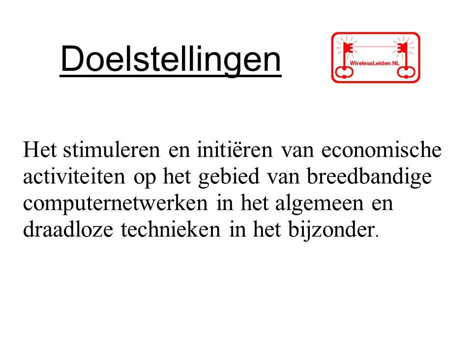 Doelstellingen Het stimuleren en initiëren van economische activiteiten op het gebied van breedbandige computernetwerken in het algemeen en draadloze technieken in het bijzonder.