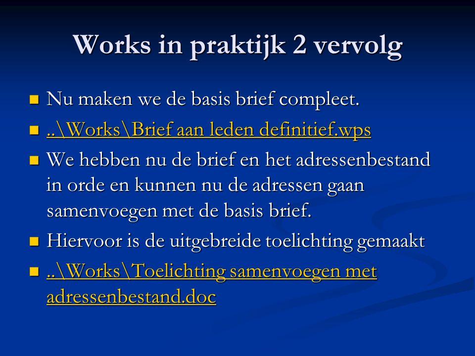 Works in praktijk 2 vervolg Nu maken we de basis brief compleet.
