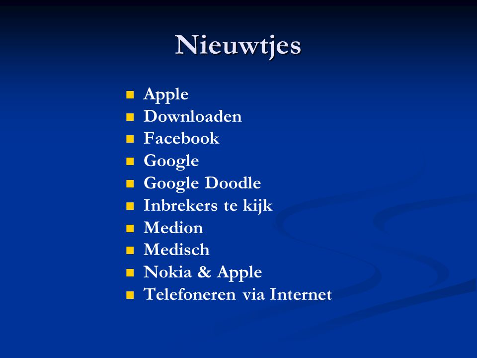 Nieuwtjes Apple Downloaden Facebook Google Google Doodle Inbrekers te kijk Medion Medisch Nokia & Apple Telefoneren via Internet