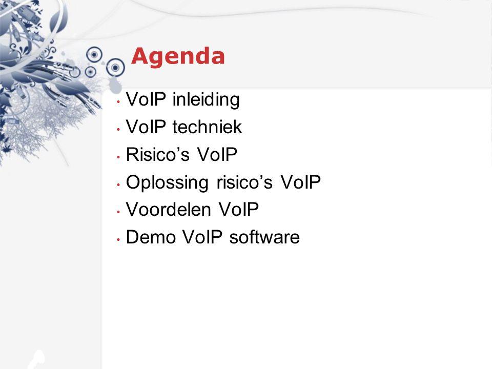 Agenda VoIP inleiding VoIP techniek Risico's VoIP Oplossing risico's VoIP Voordelen VoIP Demo VoIP software