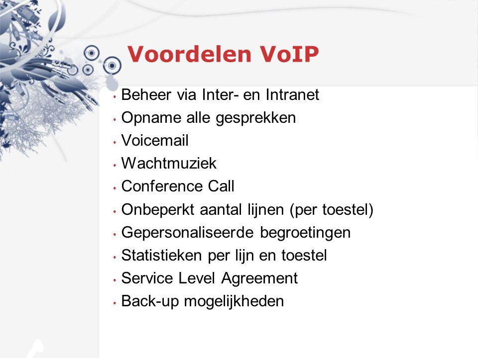 Besparing KPN 1.Geen infrastructuur kosten 2. Vast naar vast gratis door Europa 3.