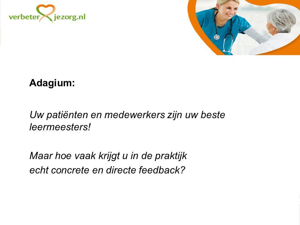 Adagium: Uw patiënten en medewerkers zijn uw beste leermeesters.