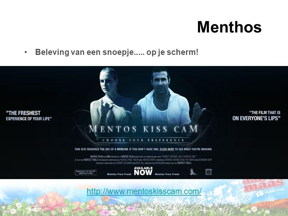 Menthos Beleving van een snoepje..... op je scherm! Zie: http://www.mentoskisscam.com/ http://www.mentoskisscam.com/