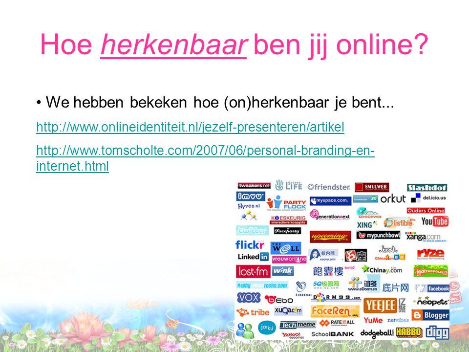 Hoe herkenbaar ben jij online? We hebben bekeken hoe (on)herkenbaar je bent... http://www.onlineidentiteit.nl/jezelf-presenteren/artikel http://www.to