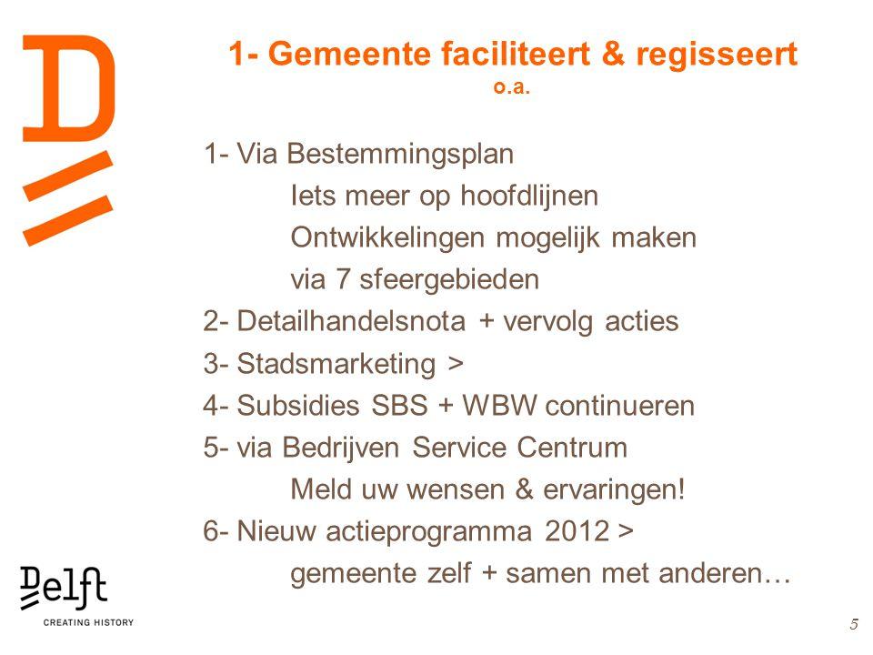 1- Gemeente faciliteert & regisseert o.a.