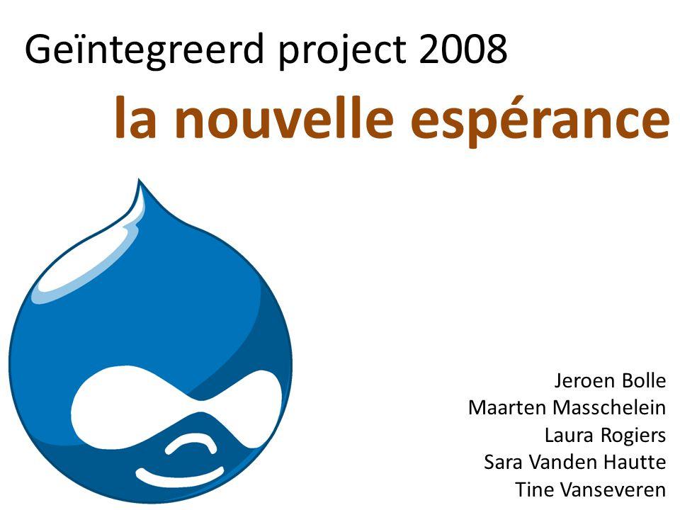 Geïntegreerd project 2008 la nouvelle espérance Jeroen Bolle Maarten Masschelein Laura Rogiers Sara Vanden Hautte Tine Vanseveren