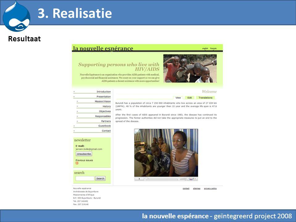 6. Theming Resultaat 3. Realisatie la nouvelle espérance - geïntegreerd project 2008