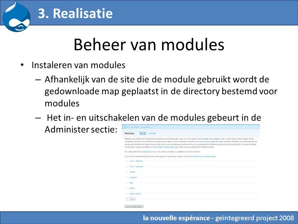 Beheer van modules Instaleren van modules – Afhankelijk van de site die de module gebruikt wordt de gedownloade map geplaatst in de directory bestemd