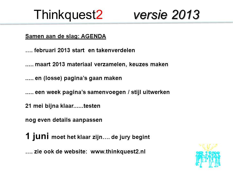 Samen aan de slag: AGENDA …. februari 2013 start en takenverdelen..... maart 2013 materiaal verzamelen, keuzes maken..... en (losse) pagina's gaan mak