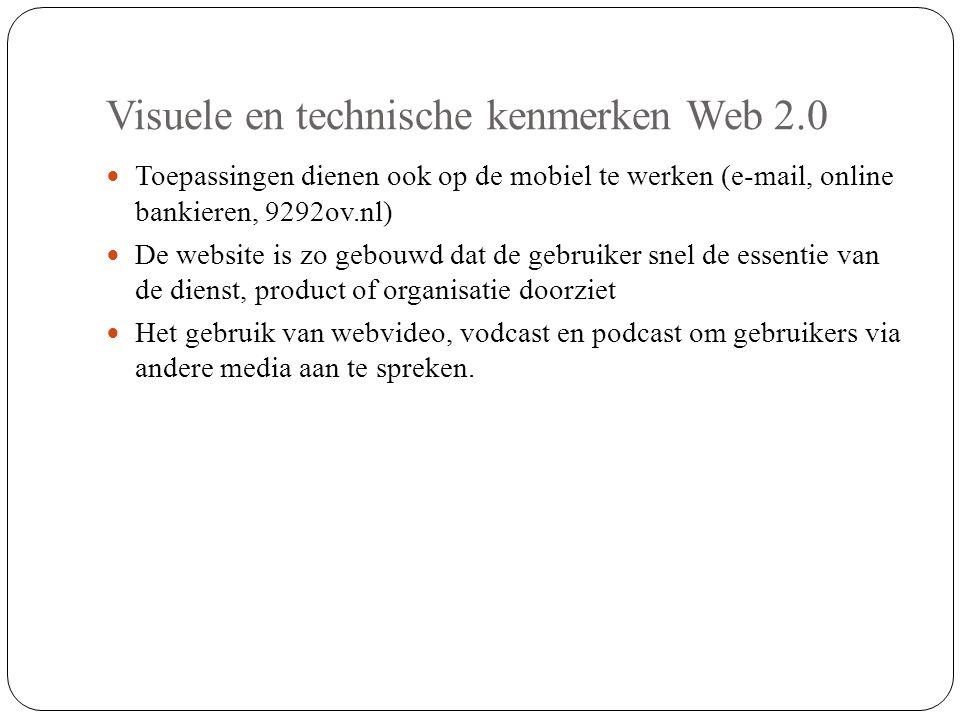 Visuele en technische kenmerken Web 2.0 Toepassingen dienen ook op de mobiel te werken (e-mail, online bankieren, 9292ov.nl) De website is zo gebouwd
