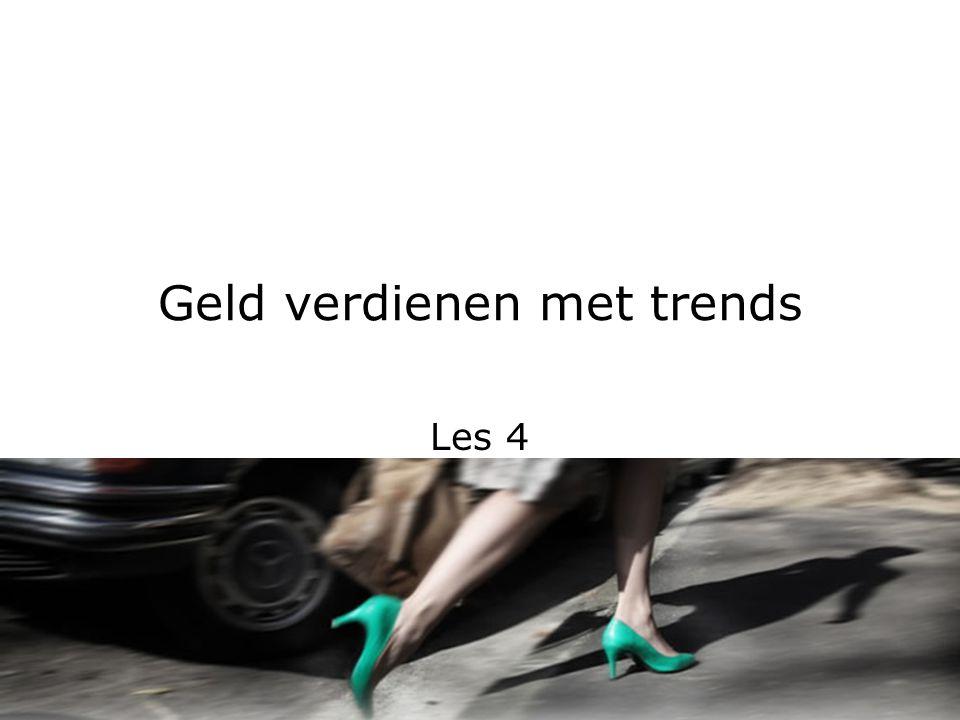 Geld verdienen met trends Les 4