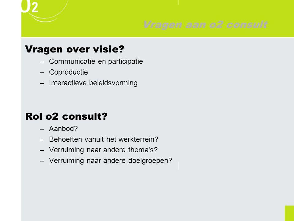 Vragen aan o2 consult Vragen over visie.