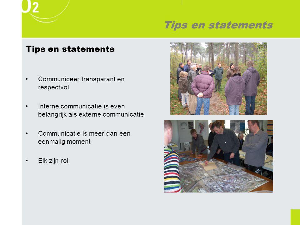 Tips en statements 5.Goede politici zijn niet bang van communicatie en participatie 6.Vermijd vakjargon 7.Schep een positieve sfeer 8.Betrek actief de voorstanders 9.Communiceer visueel