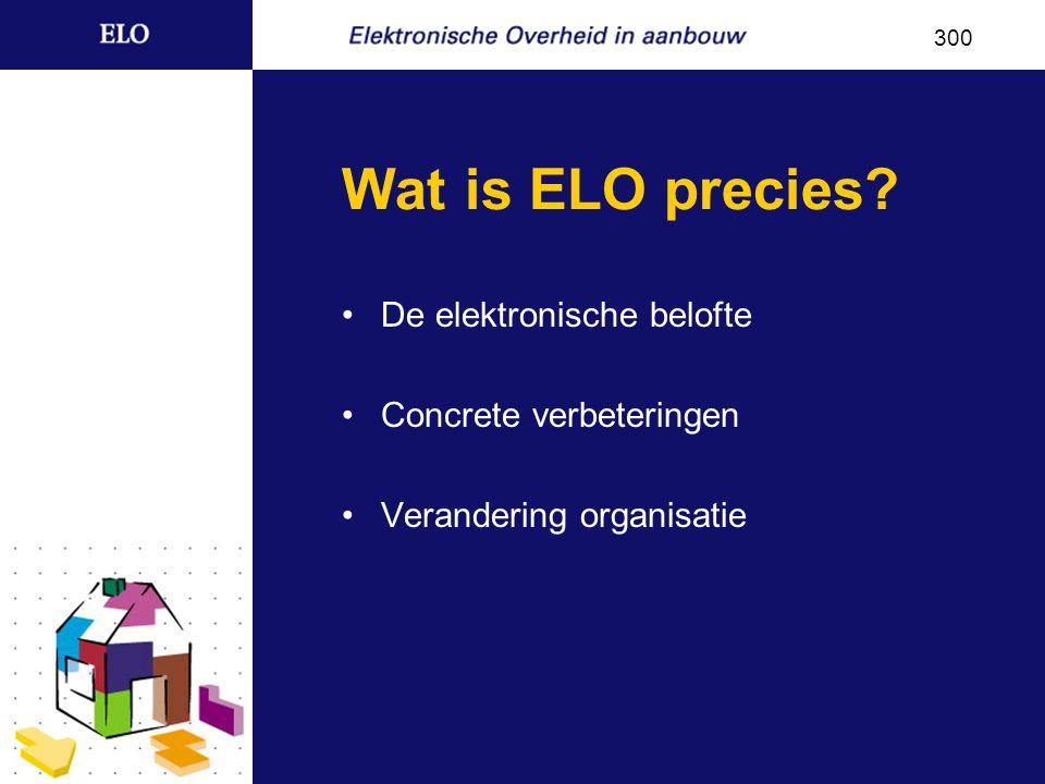 Wat is ELO precies De elektronische belofte Concrete verbeteringen Verandering organisatie 300