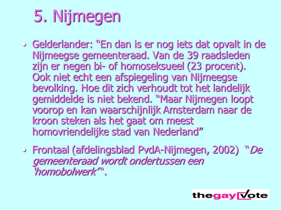"""5. Nijmegen Gelderlander: """"En dan is er nog iets dat opvalt in de Nijmeegse gemeenteraad. Van de 39 raadsleden zijn er negen bi- of homoseksueel (23 p"""