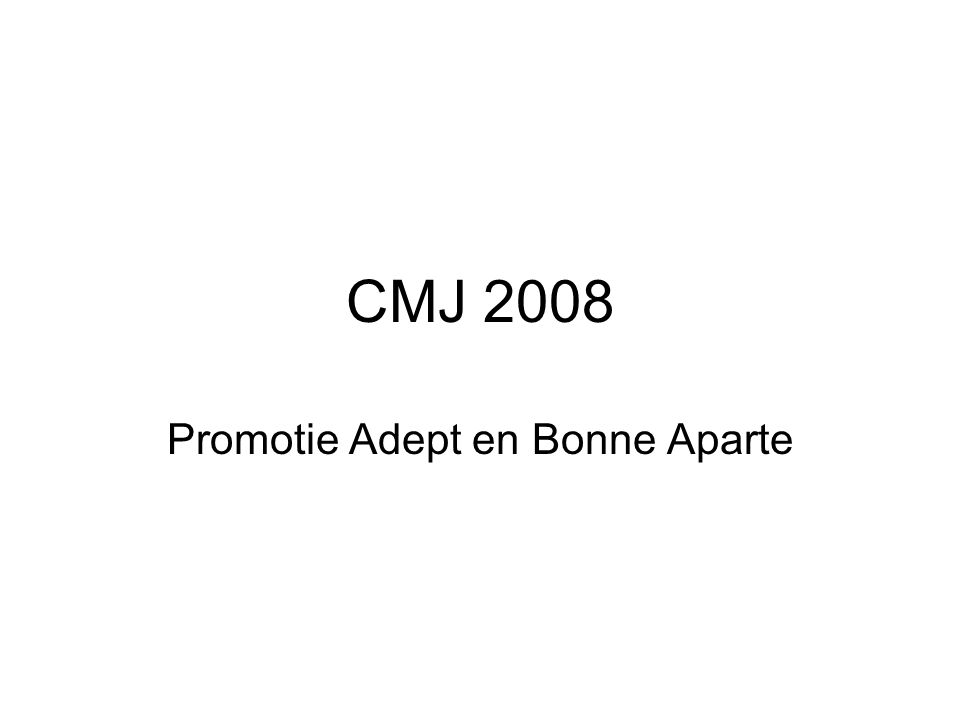 CMJ 2008 Promotie Adept en Bonne Aparte