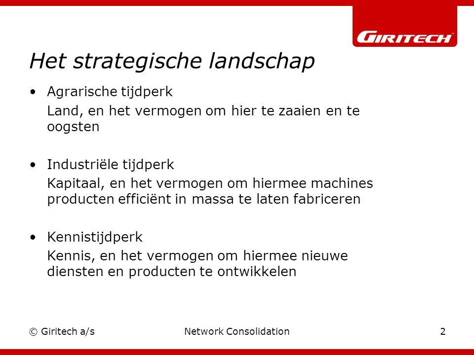 © Giritech a/sNetwork Consolidation13 En was dit maar alles… Informatieveiligheid heeft meer componenten.