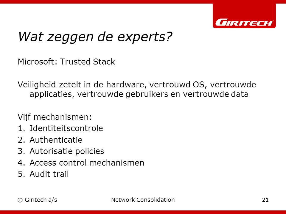 © Giritech a/sNetwork Consolidation21 Wat zeggen de experts.