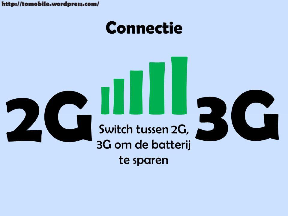 Connectie Switch tussen 2G, 3G om de batterij te sparen 2G 3G IIIIlIIIIl